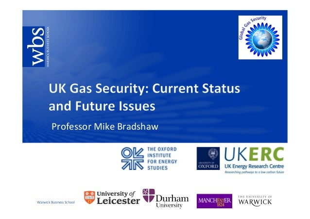 UK Gas Security: Current Status and Future Issues, Mike Bradshaw, Warwick University
