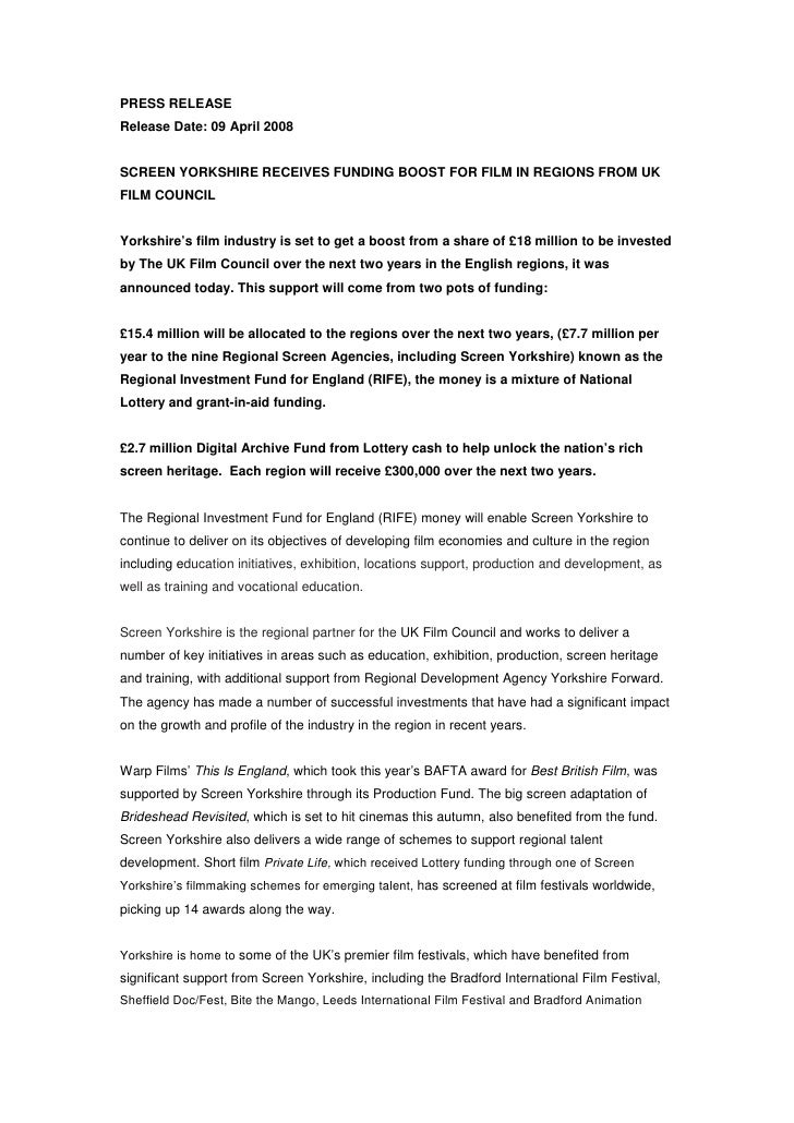 PRESS RELEASE Release Date: 09 April 2008   SCREEN YORKSHIRE RECEIVES FUNDING BOOST FOR FILM IN REGIONS FROM UK FILM COUNC...