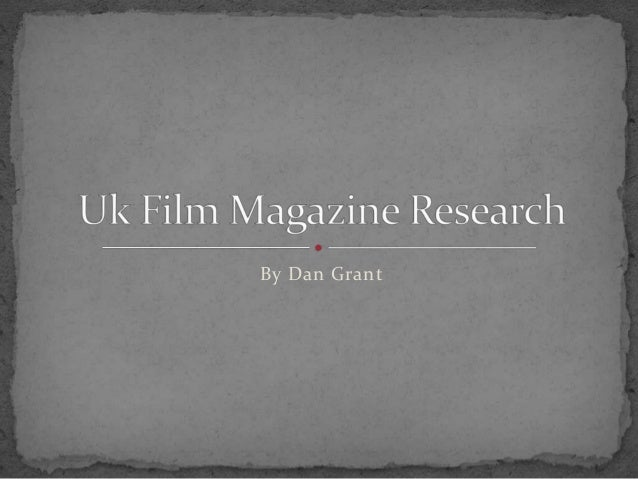 Uk film magazine research dan