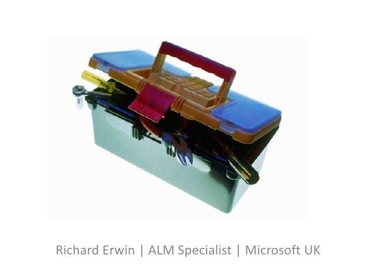 Richard Erwin | ALM Specialist | Microsoft UK<br />