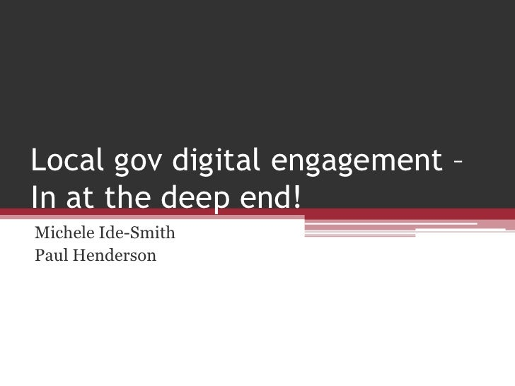 Local gov digital engagement – In at the deep end!<br />Michele Ide-Smith<br />Paul Henderson<br />
