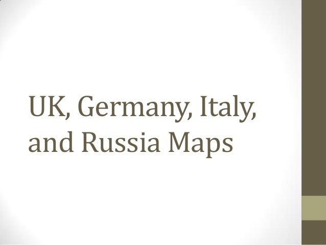 Uk, germany, italy, and russia maps