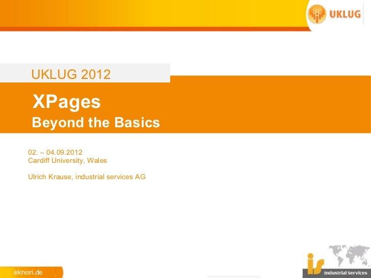 UKLUG 2012 - XPages, Beyond the basics
