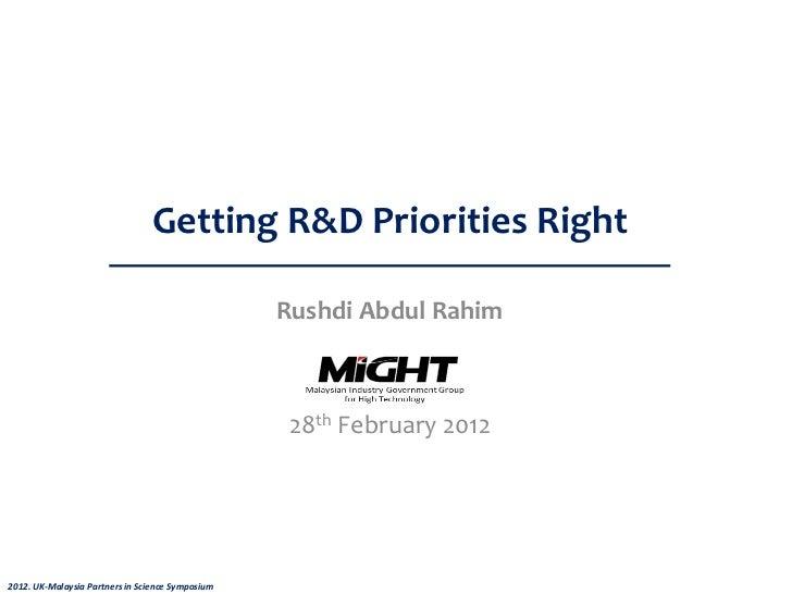 Getting R&D Priorities Right                                                  Rushdi Abdul Rahim                          ...