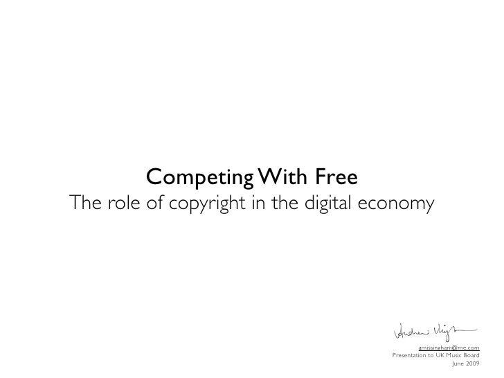 Competing With Free The role of copyright in the digital economy                                                     amiss...
