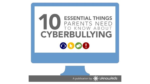 10 Essential Things Parents Need to Know About CyberbullyingAlthough cyberbullying is a national issue, the solutions star...