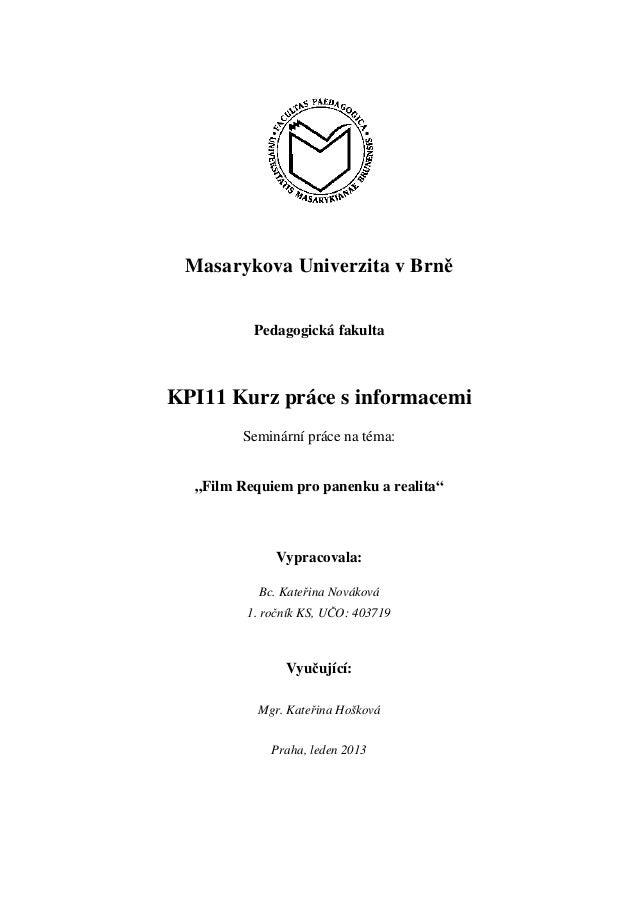 """Masarykova Univerzita v Brně          Pedagogická fakultaKPI11 Kurz práce s informacemi        Seminární práce na téma:  """"..."""