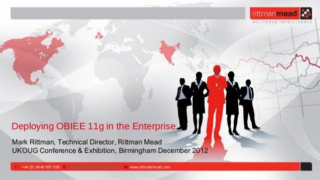 Deploying OBIEE 11g in the EnterpriseMark Rittman, Technical Director, Rittman MeadUKOUG Conference & Exhibition, Birmingh...
