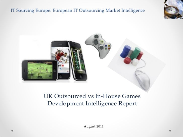 UK Outsourced vs In-House Games Development Intelligence Report 2011