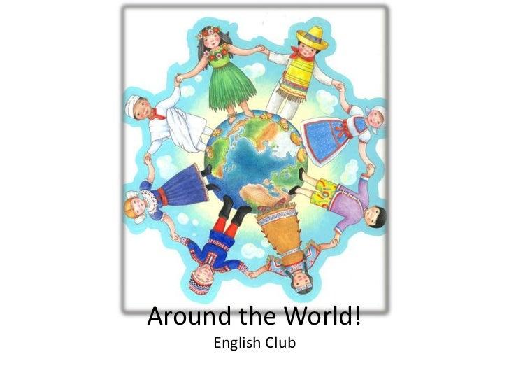 Around the World!     English Club