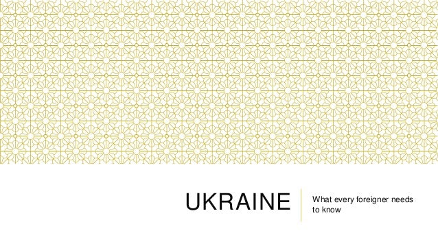 UKRAINE  What every foreigner needs to know