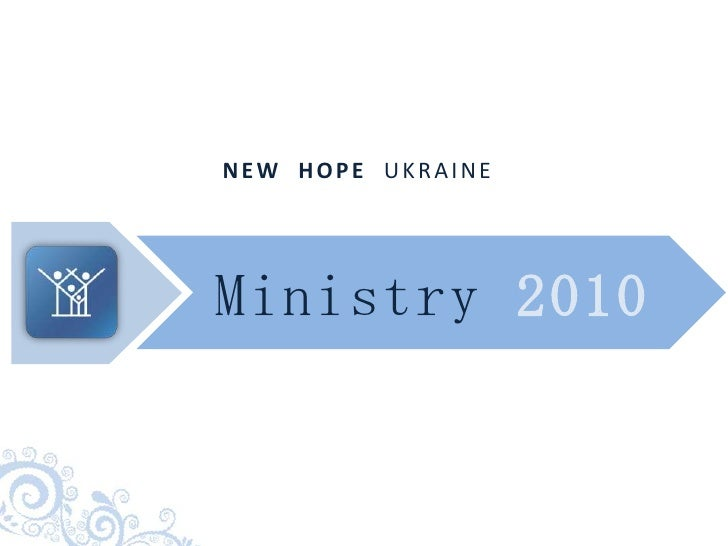 Ministry 2010<br />NEW  HOPE  UKRAINE<br />