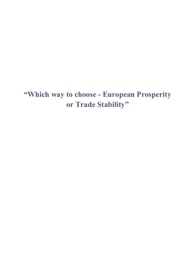 Which way to choose - European Prosperity or Trade Stability