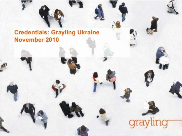 Credentials: Grayling Ukraine November 2010