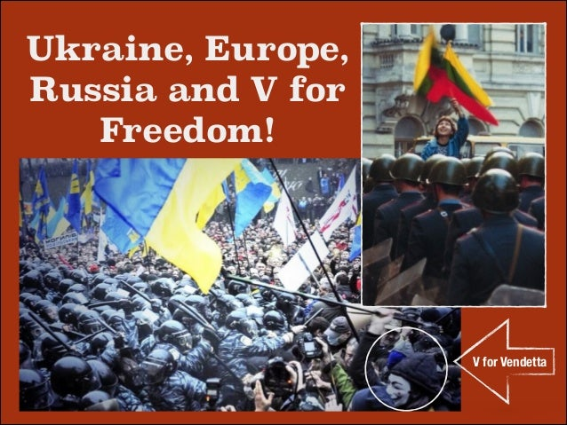 Ukraine, Europe, Russia and V for Freedom