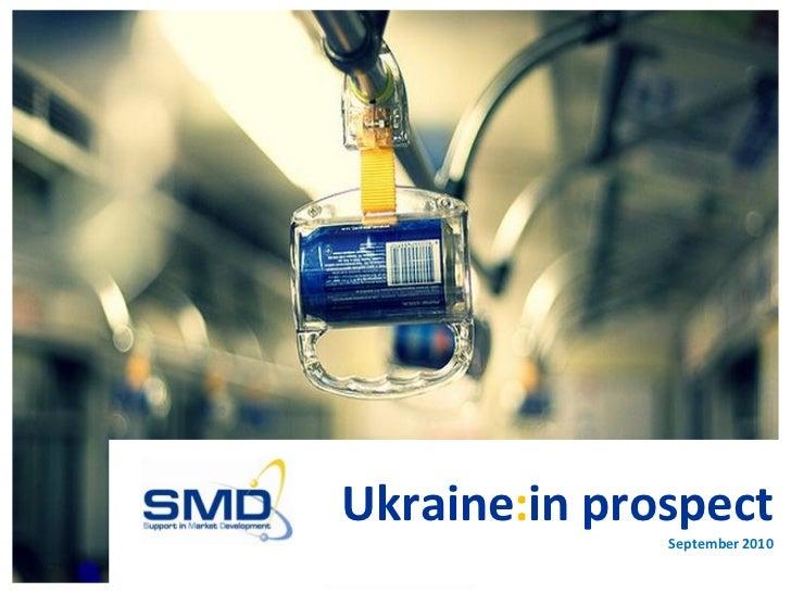 Ukraine:in prospect              September 2010