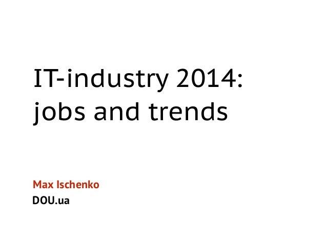 Ukraine IT industry 2014: jobs and trends
