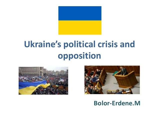 Ukraine's political crisis and opposition  Bolor-Erdene.M