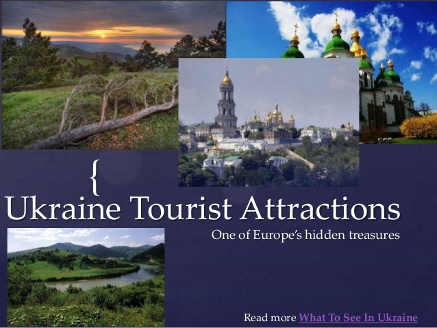 {Ukraine Tourist Attractions              One of Europe's hidden treasures                   Read more What To See In Ukra...