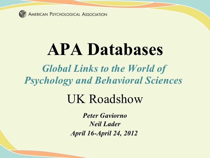 APA Databases    Global Links to the World ofPsychology and Behavioral Sciences         UK Roadshow             Peter Gavi...