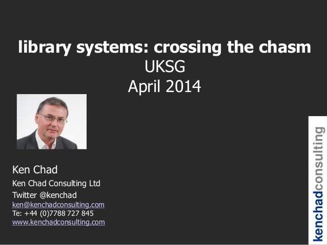 UKSG 2014 Breakout Session - Library Systems: Crossing the Chasm
