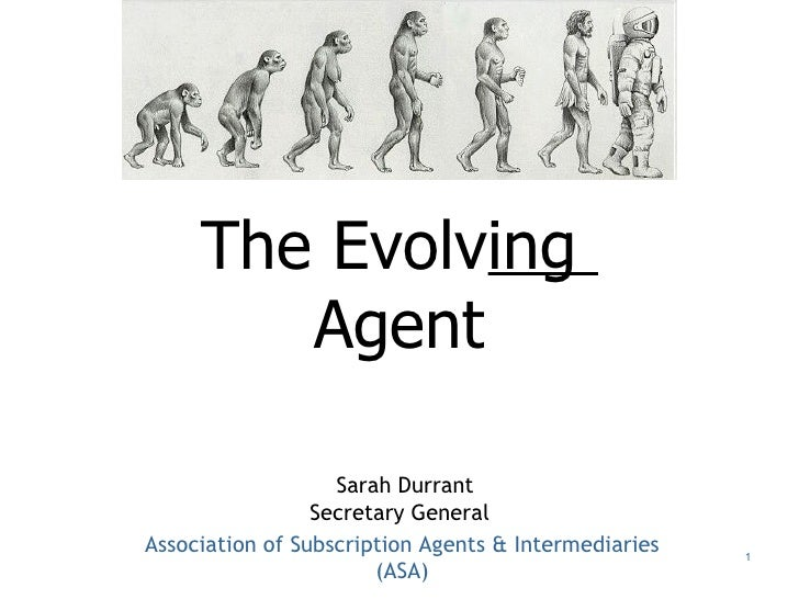 The Evolv ing  Agent   Sarah Durrant Secretary General   Association of Subscription Agents & Intermediaries (ASA)