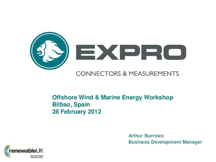 Offshore Wind & Marine Energy WorkshopBilbao, Spain28 February 2012                       Arthur Burrows                  ...