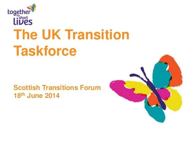 The UK Transition Taskforce Scottish Transitions Forum 18th June 2014