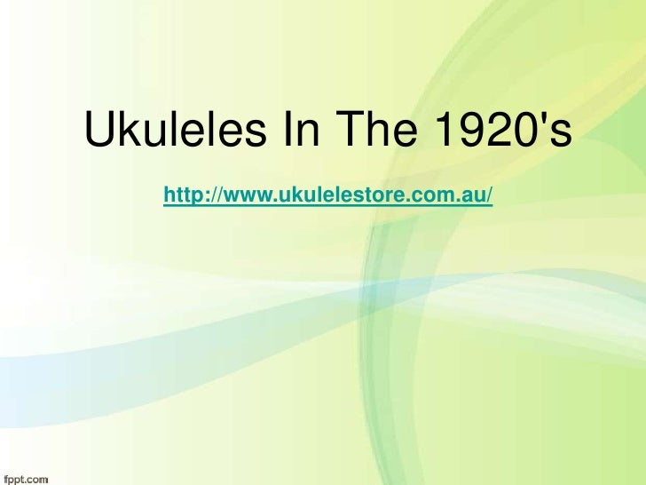 Ukuleles In The 1920s   http://www.ukulelestore.com.au/