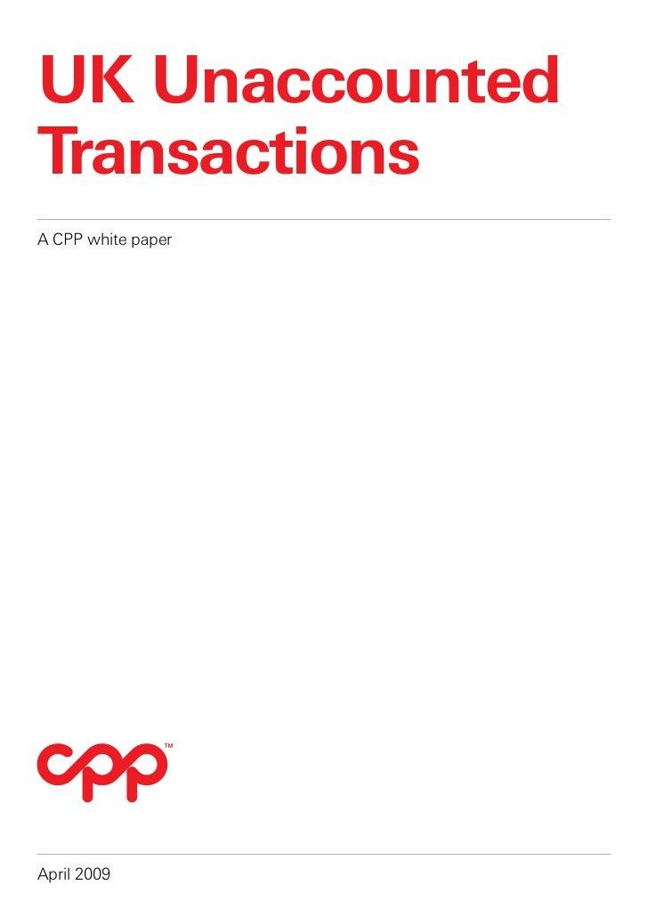 UK UnaccountedTransactionsA CPP white paperApril 2009