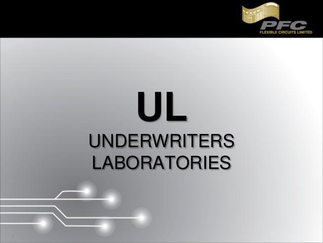 1 UL UNDERWRITERS LABORATORIES