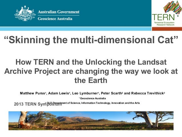 """Skinning the multi-dimensional Cat""   How TERN and the Unlocking the LandsatArchive Project are changing the way we look ..."