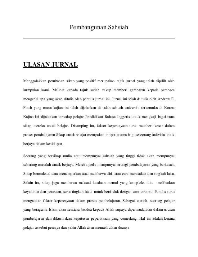 Pembangunan Sahsiah  ULASAN JURNAL Menggalakkan perubahan sikap yang positif merupakan tajuk jurnal yang telah dipilih ole...