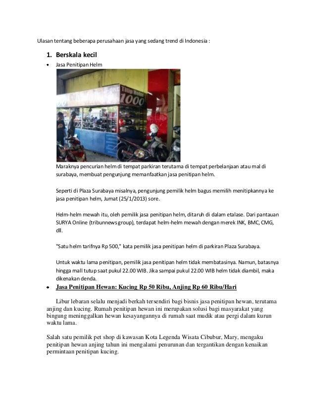 Ulasan tentang beberapa perusahaan jasa yang sedang trend di Indonesia : 1. Berskala kecil Jasa Penitipan Helm Maraknya pe...