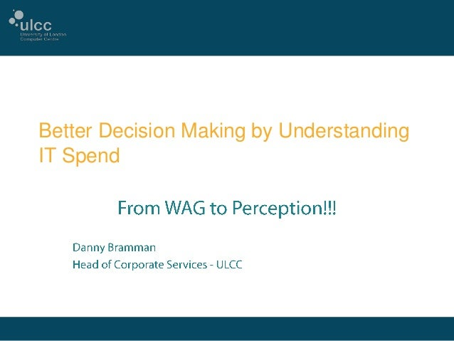 Better Decision Making by Understanding IT Spend