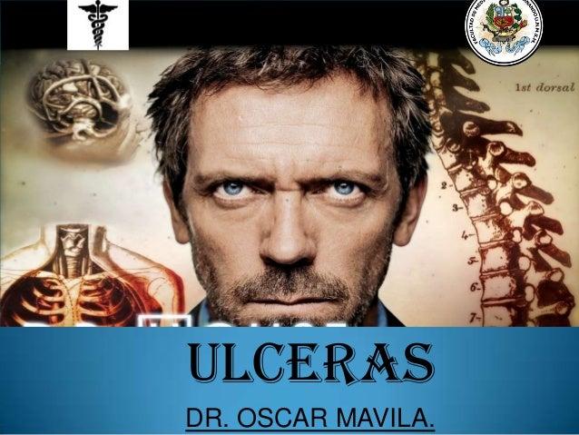 ULCERAS DR. OSCAR MAVILA.