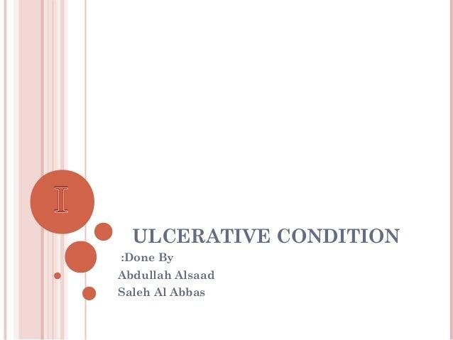 Ulcerative condiion