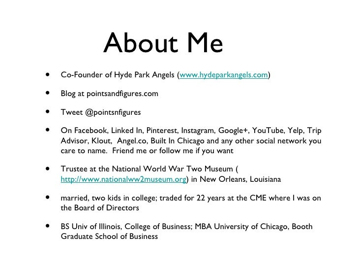 About Me•   Co-Founder of Hyde Park Angels (www.hydeparkangels.com)•   Blog at pointsandfigures.com•   Tweet @pointsnfigur...