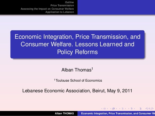 OutlinePrice TransmissionAssessing the Impact on Consumer WelfareApplication to LebanonEconomic Integration, Price Transmi...