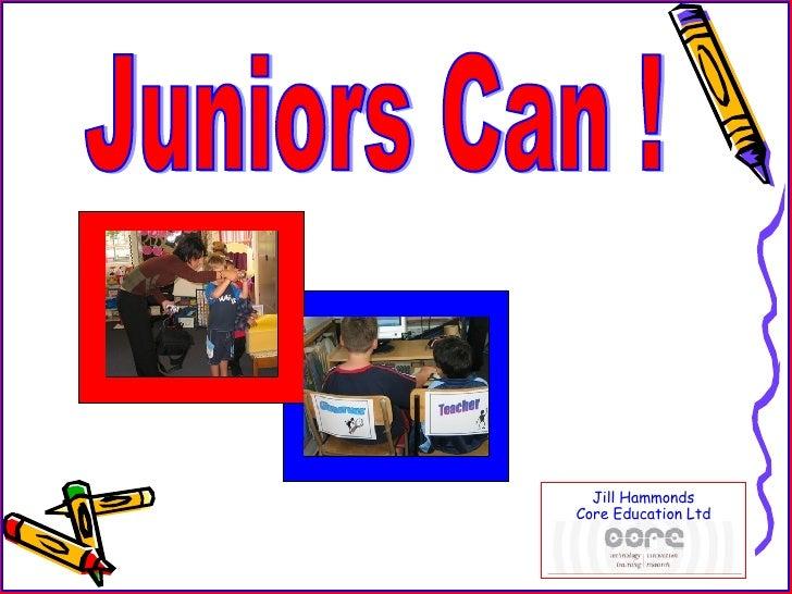 Juniors Can ! Jill Hammonds Core Education Ltd