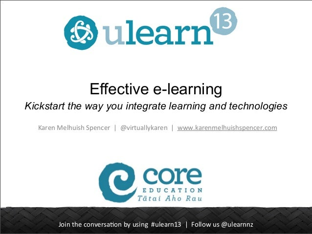 Join	   the	   conversa.on	   by	   using	   	   #ulearn13	   	   |	   	   Follow	   us	   @ulearnnz Effective e-learning ...