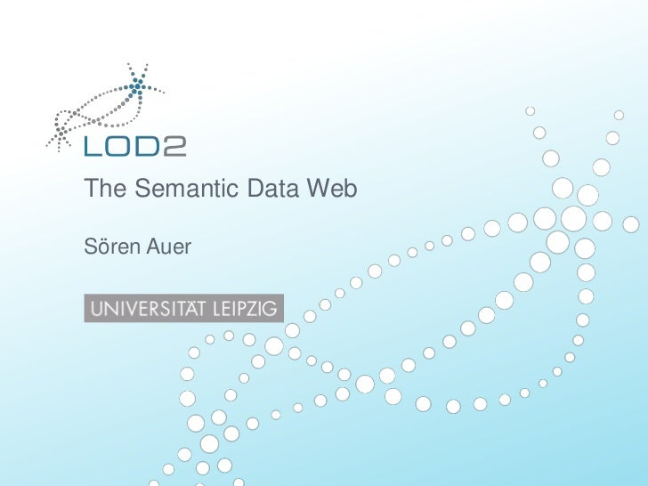 The Semantic Data Web, Sören Auer, University of Leipzig