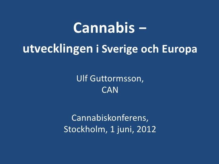 Cannabismissbrukets utbredning i Sverige och i övriga Europa