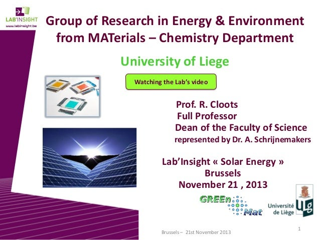 Group of Research in Energy & Environment from MATerials – Chemistry Department University of Liege Watching the Lab's vid...