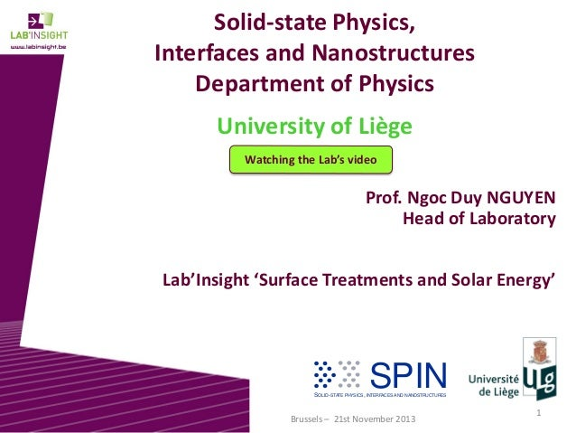 Solid-state Physics, Interfaces and Nanostructures Department of Physics University of Liège Watching the Lab's video  Pro...