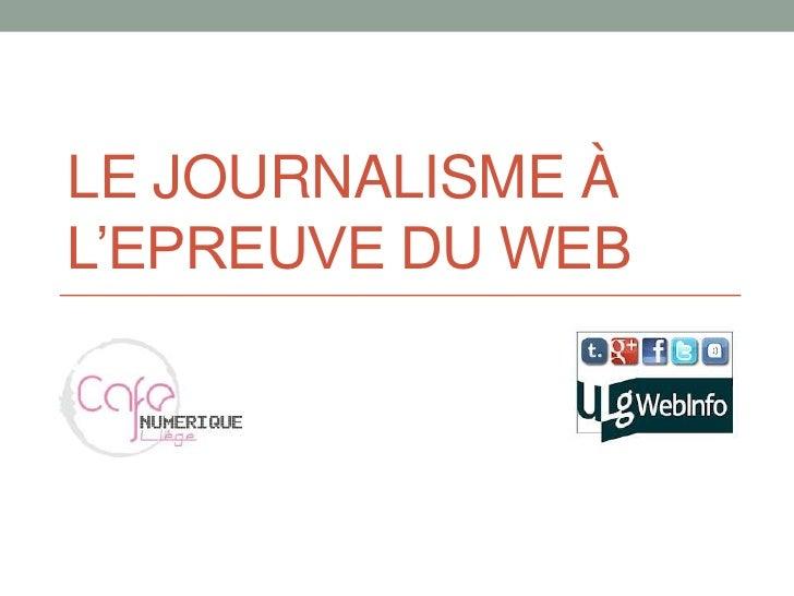 LE JOURNALISME ÀL'EPREUVE DU WEB