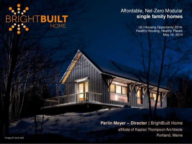 Image © trent bell Parlin Meyer – Director | BrightBuilt Home affiliate of Kaplan Thompson Architects Portland, Maine Affo...