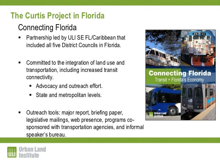 The Curtis Project in Florida  Connecting Florida   Partnership led by ULI SE FL/Caribbean that    included all five Dist...