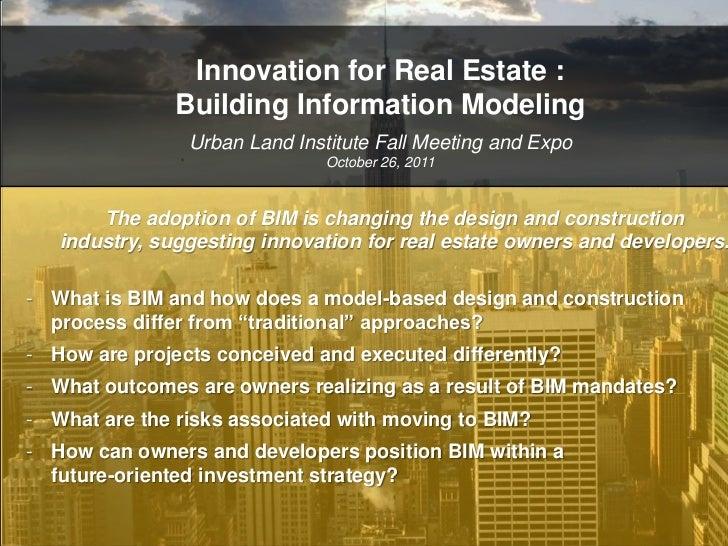 Innovation for Real Estate: Building Information Modeling (Erin Rae Hoffer) - ULI fall meeting - 102611
