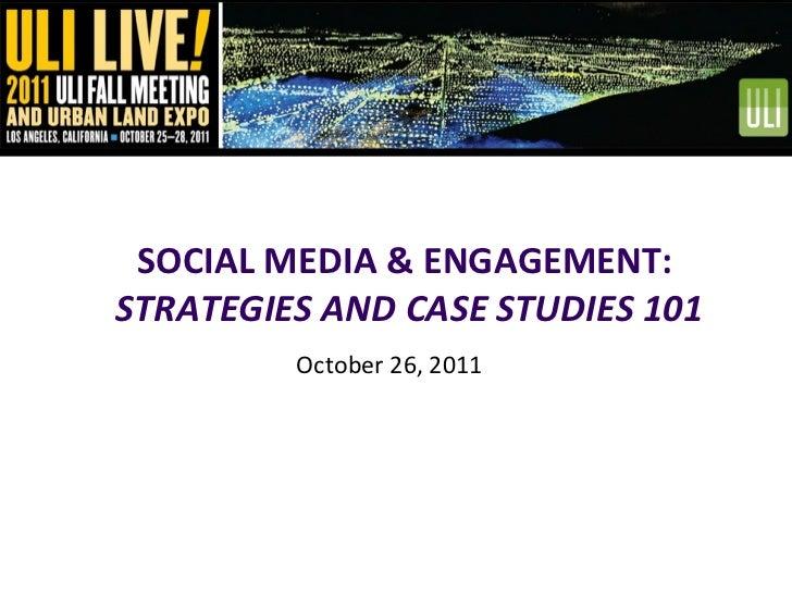 SOCIAL MEDIA & ENGAGEMENT:  STRATEGIES AND CASE STUDIES 101 October 26, 2011